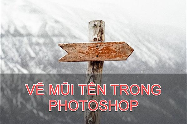 cach-ve-mui-ten-trong-photoshop-cs6-nhanh-va-don-gian-nhat