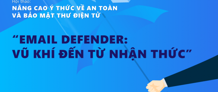 """EMAIL DEFENDER """"VŨ KHÍ ĐẾN TỪ NHẬN THỨC"""""""