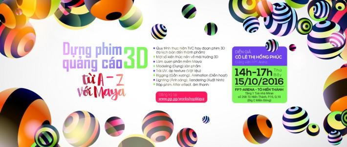 """Học tập và ứng dụng ngay tại workshop """" Dựng phim quảng cáo 3D từ A – Z với Maya"""""""