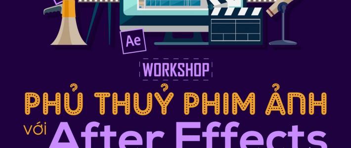 """Workshop: """"Phù thủy phim ảnh với AfterEffects"""""""