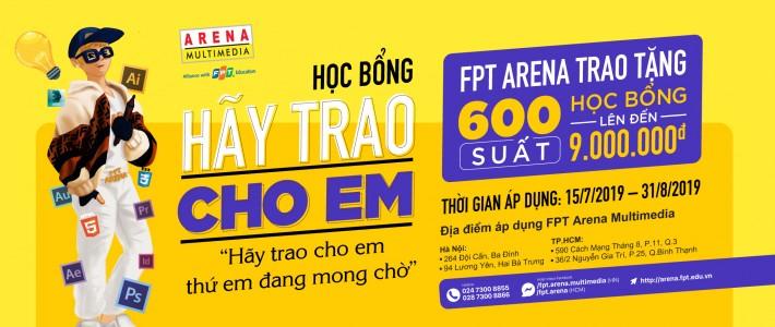 """FPT Arena tưng bừng tháng 7 với học bổng """"HÃY TRAO CHO EM"""""""