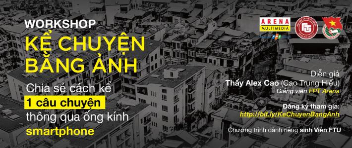 """Workshop """"Kể Chuyện Bằng Ảnh"""" – Tháng đồng hành của FPT Arena và Trường Đại học Ngoại thương Hà Nội"""