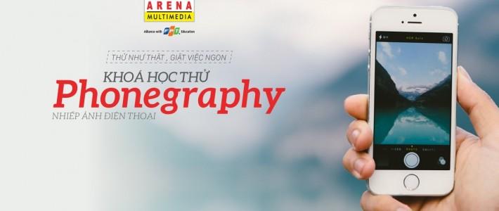 """Mời tham dự khoá học thử """"Phonegraphy – Nhiếp ảnh điện thoại"""" hoàn toàn miễn phí tại FPT Arena Hà Nội."""