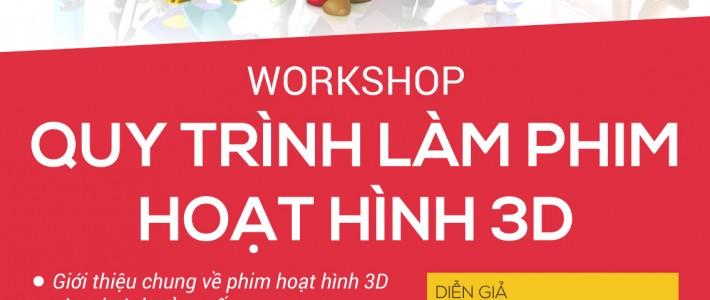 """Workshop: """"Quy trình sản xuất phim hoạt hình 3D"""" – Sân chơi & Nơi học tập thú vị dành cho bạn trẻ yêu thích đề tài làm phim hoạt hình"""