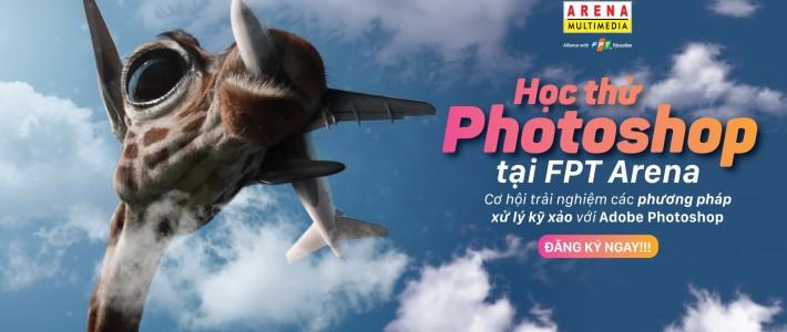"""""""Học thử Photoshop tại FPT Arena"""" – Phép màu giữa đời thực"""