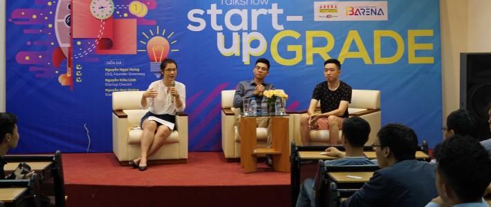 Talkshow: Start-upGRADE – Cuộc nói chuyện giữa những người trẻ về giấc mơ Startup